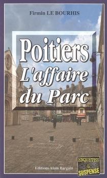 Poitiers, l'affaire du parc - FirminLe Bourhis