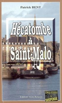 Hécatombe à Saint-Malo - PatrickBent
