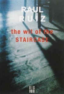 The wit of the staircase - Raul Ruiz