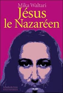 Jésus, le Nazaréen - MikaWaltari