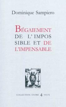 Bégaiement de l'impossible et de l'impensable - DominiqueSampiero