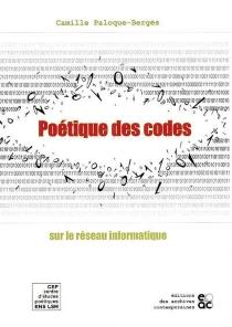Poétique des codes sur le réseau informatique - CamillePaloque-Bergès