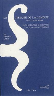 Le tissage de la langue chez Claude Simon : brins de fil pour une lecture de La bataille de Pharsale - FrançoisLaur