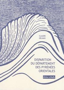 Disparition du département des Pyrénées-Orientales - ClaudeDelmas