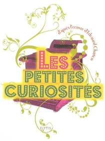 Les petites curiosités : florilège - ÉdouardCharton