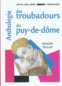 Anthologie des troubadours du Puy-de-Dôme -