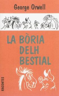 La boria delh bestial : un conte fadièr - GeorgeOrwell