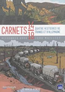 Carnets 14-18 : quatre histoires de France et d'Allemagne - AlexanderHogh
