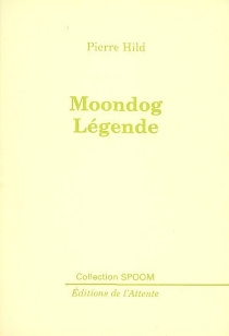 Moondog légende - Pierre Hild