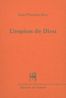 L'espion de Dieu - Jean-FrançoisBory