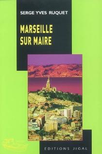 Marseille sur maire - Serge-YvesRuquet