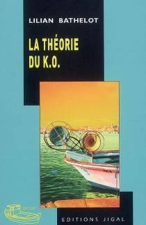La théorie du KO - LilianBathelot