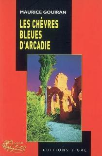 Les chèvres bleues d'Arcadie - MauriceGouiran
