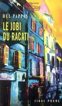 Le jobi du racati - GillesDel Pappas