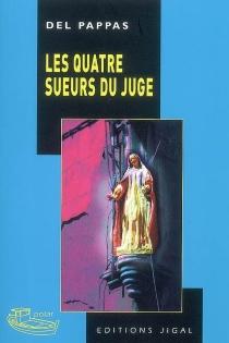 Les quatre sueurs du juge ! - GillesDel Pappas