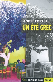 Un été grec - AndréFortin