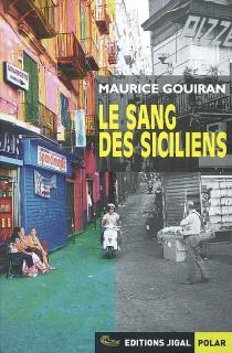 Le sang des Siciliens - MauriceGouiran