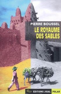 Le royaume des sables - PierreBoussel