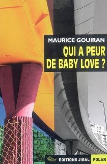 Qui a peur de Baby love ? - MauriceGouiran
