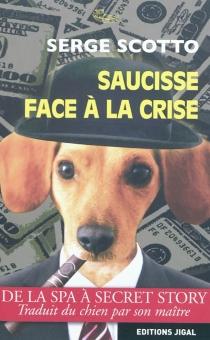 Saucisse face à la crise - SergeScotto