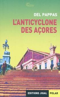 L'anticyclone des Açores - GillesDel Pappas