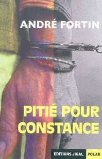 Pitié pour Constance - AndréFortin
