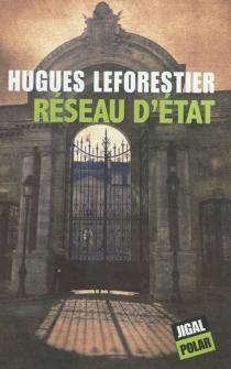 Réseau d'Etat - HuguesLeforestier