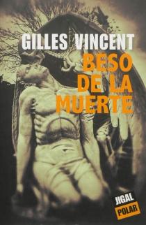 Beso de la muerte - GillesVincent