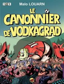 Le canonnier de Vodkagrad - MaloLouarn