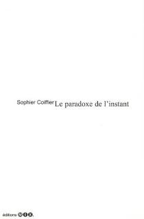 Le paradoxe de l'instant - SophieCoiffier