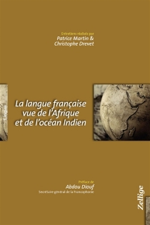 La langue française vue de l'Afrique et de l'océan Indien -