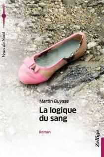 La logique du sang - MartinBuysse
