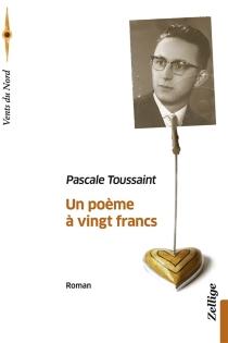 Un poème à vingt francs - PascaleToussaint
