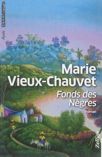 Fonds des Nègres - MarieVieux-Chauvet