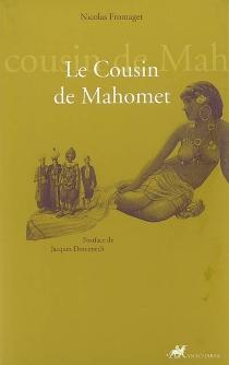 Le cousin de Mahomet ou La folie salutaire - NicolasFromaget