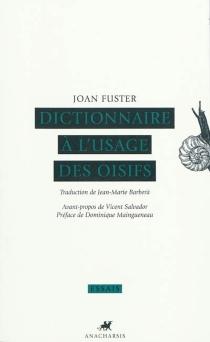 Dictionnaire à l'usage des oisifs - JoanFuster