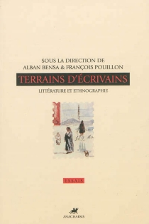 Terrains d'écrivains : littérature et ethnographie -