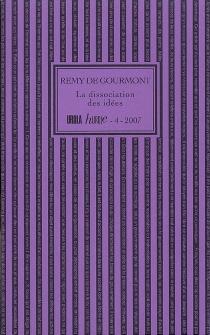 La dissociation des idées| Suivi de Le succès et l'idée de beauté - Remy deGourmont