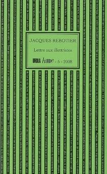 Lettre aux illettristes - JacquesRebotier