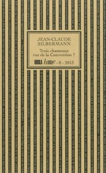 Trois chameaux rue de la Convention ? : investigations sur les rapports du srrlsm et de l'inconscient prolongées par une enquête - Jean-ClaudeSilbermann