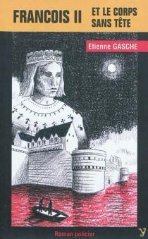 François II et le corps sans tête - ÉtienneGasche