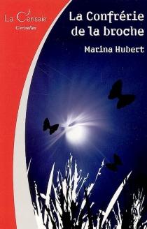 La confrérie de la broche - MarinaHubert