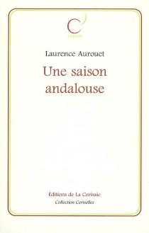 Une saison andalouse - LaurenceAurouet