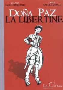 Dona Paz, la libertine - Anne-LaureMahé