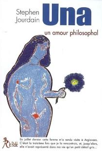 Una : un amour philosophal - StephenJourdain