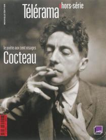 Cocteau : le poète aux cent visages -