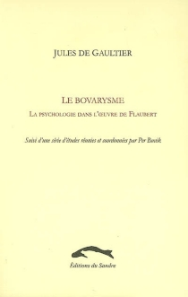 Le bovarysme : la psychologie dans l'oeuvre de Flaubert - Jules deGaultier