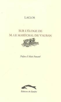 Sur l'éloge de M. le maréchal de Vauban  Suivi de Projet de numérotage des rues de Paris - Pierre-Ambroise-FrançoisChoderlos de Laclos