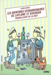 Les aventures extraordinaires de Laplume et Goudron : travailleurs de la nuit - ClaireAuzias