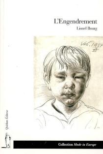 L'engendrement : récit - LionelBourg